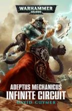 Adeptus Mechanicus: Infinite Circuit