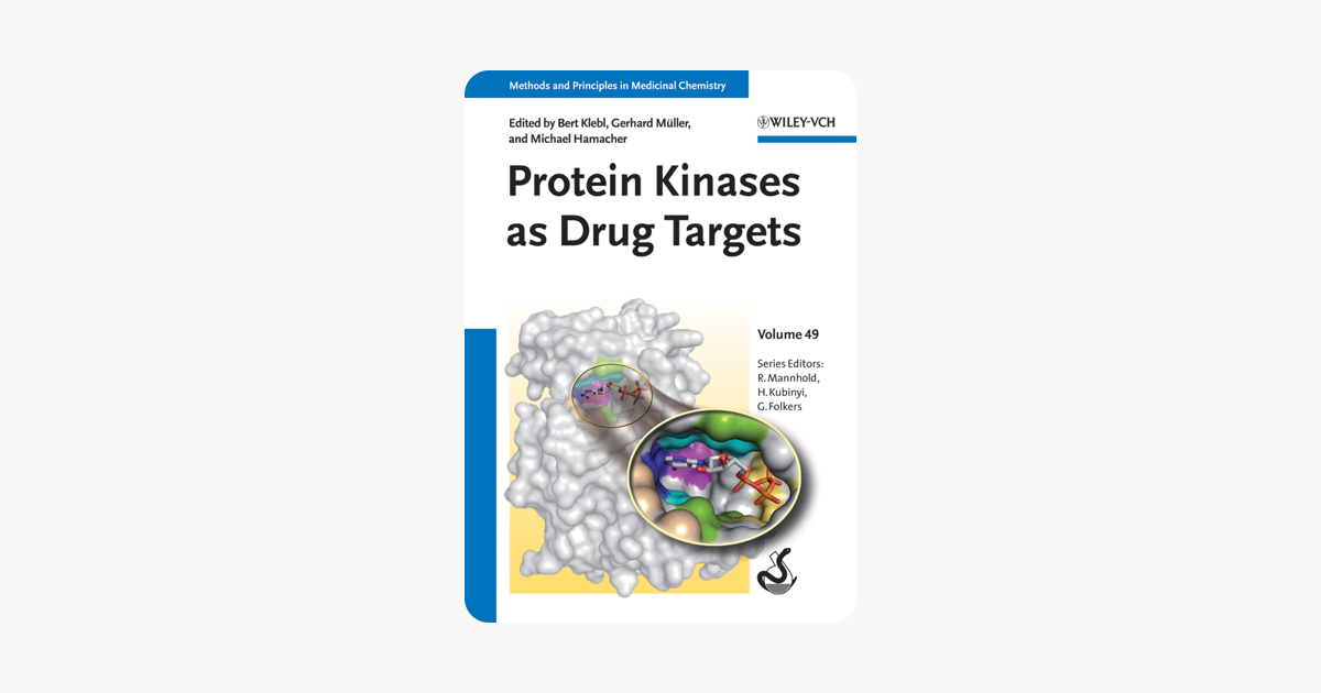 Protein Kinases as Drug Targets, Volume 49 (Methods and Principles in Medicinal Chemistry)
