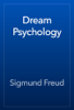 Sigmund Freud - Dream Psychology artwork