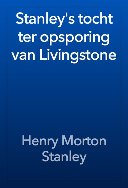 an introduction to the life and literature by henry morton stanley Empire writing : an anthology of colonial literature, 1870-1918  the meeting with stanley-- henry morton stanley,  his chance in life,.