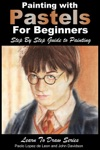 Painting With Pastels For Beginners Step By Step Guide To Painting