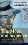 The Moon And Sixpence One Mans Journey Across The Field Of Art And Into Its Depths Based On The Life Of Paul Gauguin