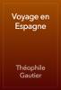 Théophile Gautier - Voyage en Espagne artwork