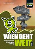 Wien geht weit, Weitwandern: Urlaub vom Alltag!
