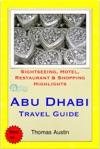 Abu Dhabi United Arab Emirates Travel Guide - Sightseeing Hotel Restaurant  Shopping Highlights Illustrated