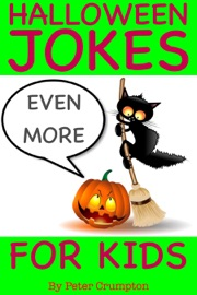 Even More Halloween Jokes For Kids - Peter Crumpton