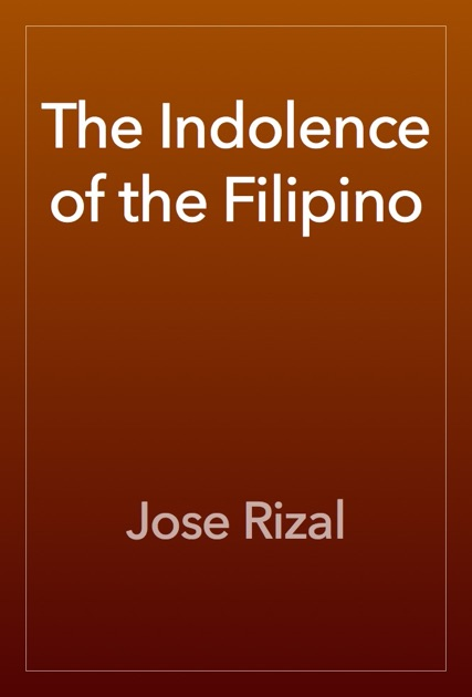 The indolence of the filipino 3 essay