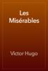 Victor Hugo & Isabel Florence Hapgood - Les MisГ©rables artwork