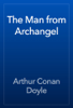 Arthur Conan Doyle - The Man from Archangel artwork