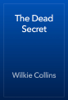 Wilkie Collins - The Dead Secret artwork