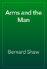 Bernard Shaw - Arms and the Man  artwork