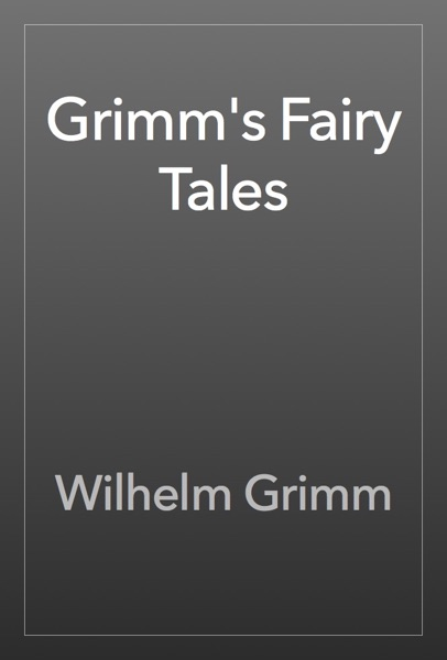 Grimm's Fairy Tales - The Brothers Grimm book cover