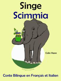 Conte Bilingue en Français et Italien: Singe - Scimmia (Collection apprendre l'italien)