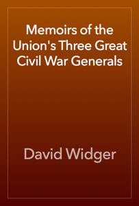 Memoirs of the Union's Three Great Civil War Generals Book Review
