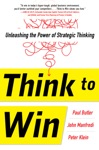 Think To Win Unleashing The Power Of Strategic Thinking