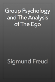 Group Psychology and The Analysis of The Ego book
