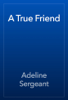 Adeline Sergeant - A True Friend artwork