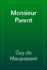 Guy de Maupassant - Monsieur Parent artwork