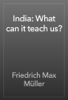 Friedrich Max Müller - India: What can it teach us? artwork