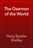 Percy Bysshe Shelley - The Daemon of the World artwork
