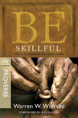 Be Skillful (Proverbs) - Warren W. Wiersbe book
