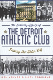 Download The Enduring Legacy of the Detroit Athletic Club: Driving the Motor City