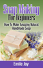 Emile Joy - Soap Making For Beginners -  How to Make Amazing Natural Handmade Soap grafismos