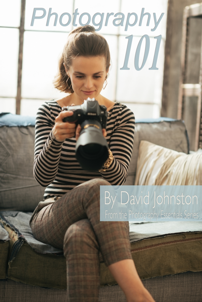 Photography 101: The Digital Photography Guide for Beginners