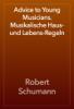Robert Schumann - Advice to Young Musicians. Musikalische Haus- und Lebens-Regeln artwork