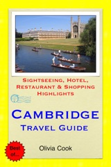 Cambridge Travel Guide - Sightseeing, Hotel, Restaurant & Shopping Highlights (Illustrated)