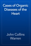 Cases Of Organic Diseases Of The Heart