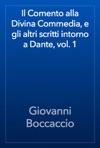 Il Comento Alla Divina Commedia E Gli Altri Scritti Intorno A Dante Vol 1