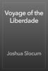Joshua Slocum - Voyage of the Liberdade artwork