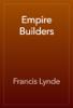 Francis Lynde - Empire Builders artwork