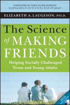 The Science of Making Friends - Elizabeth Laugeson & John Elder Robison book