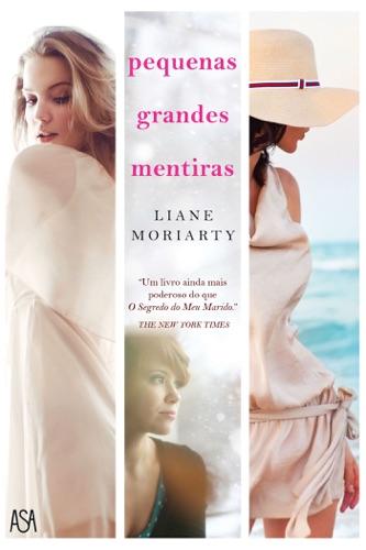 Liane Moriarty - Pequenas Grandes Mentiras