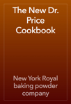 The New Dr. Price Cookbook