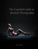 The Essential Guide to Boudoir Photography