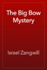 Israel Zangwill - The Big Bow Mystery artwork