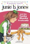 Junie B Jones 5 Junie B Jones And The Yucky Blucky Fruitcake