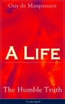 A Life The Humble Truth Unabridged