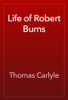 Thomas Carlyle - Life of Robert Burns artwork