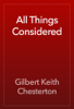 Gilbert Keith Chesterton - All Things Considered artwork