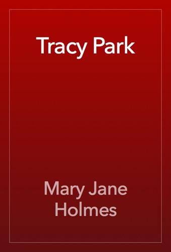 Mary Jane Holmes - Tracy Park