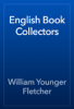 William Younger Fletcher - English Book Collectors artwork