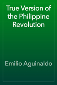 True Version of the Philippine Revolution