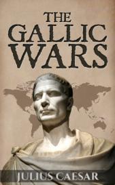 The Gallic Wars: Commentarii de Bello Gallico book
