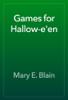 Mary E. Blain - Games for Hallow-e'en artwork
