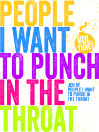 Just a FEW People I Want to Punch in the Throat (Vol #3) book