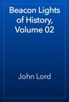 Beacon Lights Of History Volume 02